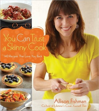 You Can Trust a Skinny Cook Allison Fishman