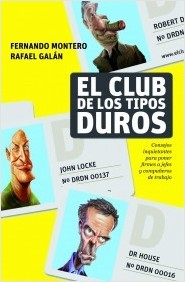 El club de los tipos duros  by  Rafael Galán