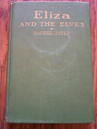 Eliza and the Elves Rachel Field