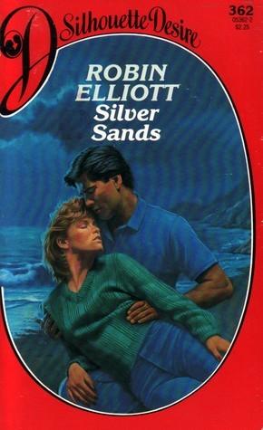 Silver Sands (Silhouette Desire #362)  by  Robin Elliott