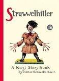 Struwwelhitler. A Nazi Story Book Robert  Spence