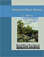 O.Henry Selected Short Stories  by  O. Henry