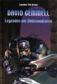 Legenden om Dödsvandraren (Legender från Drenai, #7) David Gemmell