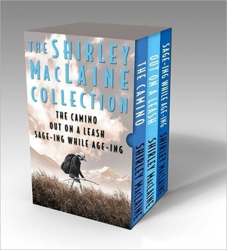The Shirley MacLaine Collection: The Camino, Out On a Leash, and Sage-ing While Age-ing  by  Shirley Maclaine