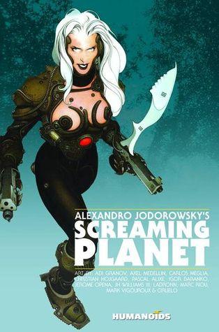 Alexandro Jodorowskys Screaming Planet Alejandro Jodorowsky