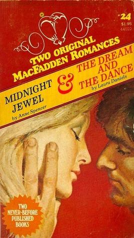 Midnight Jewel / The Dream and the Dance (MacFadden Romance, #24) Anne Spencer