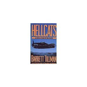 Hellcats: A Novel of War in the Pacific  by  Barrett Tillman
