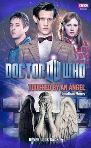 Doctor Who: Touched By An Angel Jonathan Morris