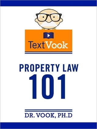 Property Law 101: The TextVook Dr. Vook