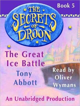 The Great Ice Battle (Secrets of Droon Series #5)  by  Tony Abbott
