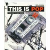This Is Pop: The Life And Times Of A Failed Rock Star Ed Jones