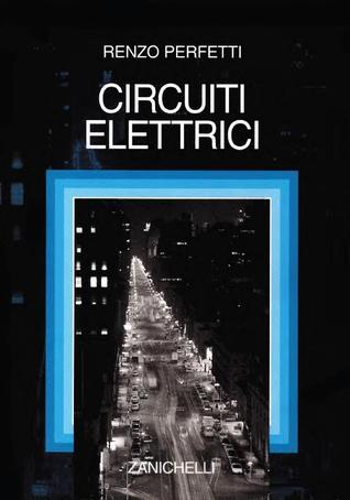 Circuiti elettrici  by  Renzo Perfetti