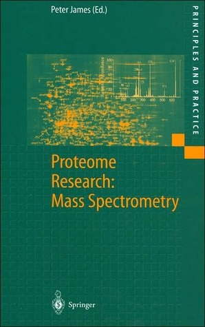 Proteome Research: Mass Spectrometry  by  P.D.  James