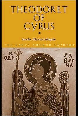 Theodoret of Cyrus  by  Istvan Pasztori Kupan
