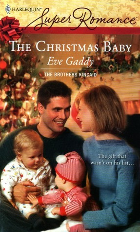 The Christmas Baby (Brothers Kincaid #3) Eve Gaddy