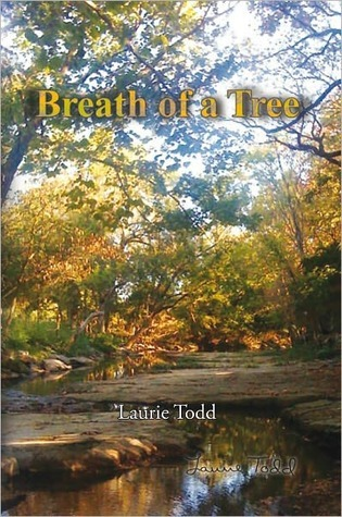 Breath of a Tree  by  Laurie Todd