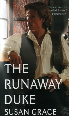 The Runaway Duke (Destinys Lady, #6)(Reluctant Heroes, #2)  by  Susan Grace