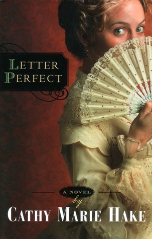 Letter Perfect (California Historical Series, #1)  by  Cathy Marie Hake