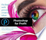 Photoshop For Profit  by  Photopreneur