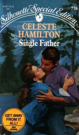 Single Father (Silhouette Special Edition #738)  by  Celeste Hamilton