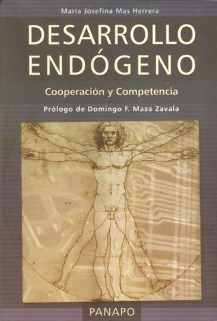 Desarrollo Endógeno: Cooperación y Competencia  by  María Josefina Mas Herrera