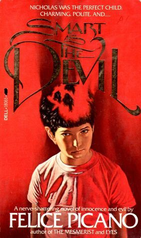 Smart as the Devil  by  Felice Picano