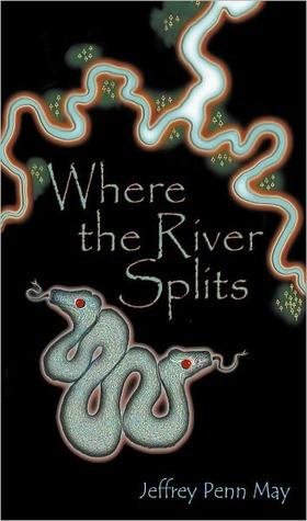 Where the River Splits Jeffrey Penn May