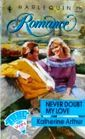 Never Doubt My Love  by  Katherine Arthur