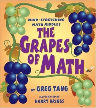 The Grapes Of Math: Mind Stretching Math Riddles  by  Greg Tang