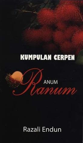 Kumpulan Cerpen Ranum  by  Razali Endun
