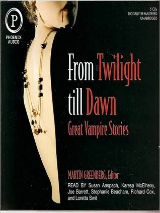 From Twilight Till Dawn: Great Vampire Stories  by  Martin H. Greenberg