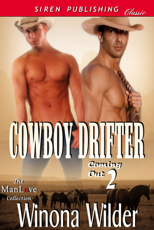 Cowboy Drifter (Coming Out, #2)  by  Winona Wilder