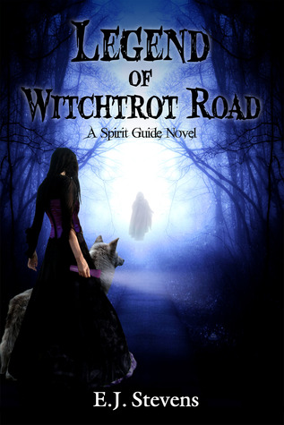 Legend of Witchtrot Road (Spirit Guide, #3)  by  E.J. Stevens