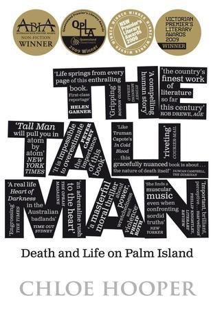 The Tall Man : Death and Life on Palm Island  by  Chloe Hooper