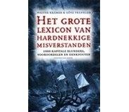 Grote lexicon van hardnekkige misverstanden: 1000 kapitale blunders, vooroordelen en denkfouten  by  Walter Krämer