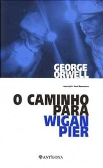 O Caminho para Wigan Pier George Orwell