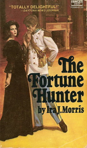 The Fortune Hunter  by  Ira J. Morris