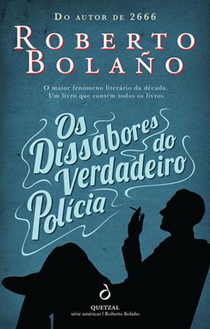 Os Dissabores do Verdadeiro Polícia Roberto Bolaño