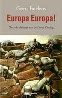 Europa Europa!: over de dichters van de Grote Oorlog  by  Geert Buelens