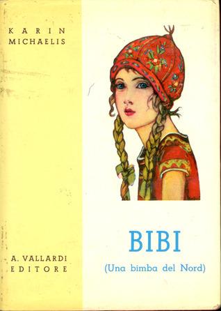 Bibi. Una bimba del Nord (Bibi, #1)  by  Karin Michaëlis