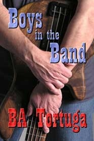 Boys in the Band  by  B.A. Tortuga