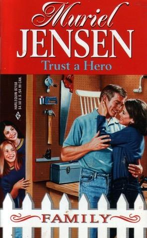 Trust a Hero (Desperately Seeking Daddy) (Family #10) Muriel Jensen