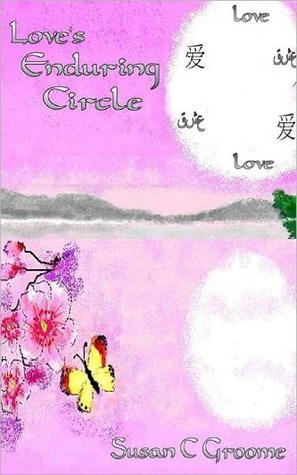 Loves Enduring Circle  by  Susan C. Groome