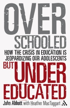 Overschooled and Undereducated  by  John Abbott