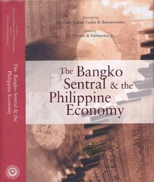 The Bangko Sentral and the Philippine Economy Rafael Carlos B. Buenaventura
