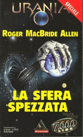 La sfera spezzata  by  Roger MacBride Allen