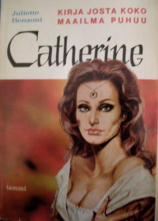 Catherine (Catherine #1)  by  Juliette Benzoni