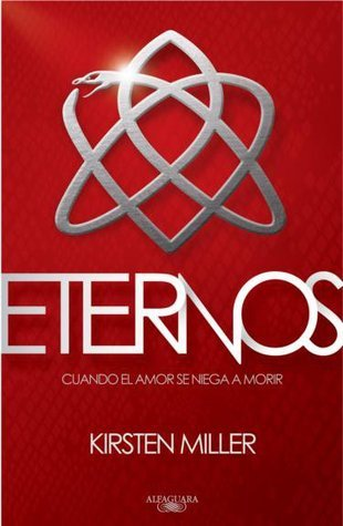 Eternos (Eternal Ones, #1)  by  Kirsten Miller