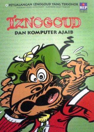 Iznogoud dan komputer ajaib (Iznogoud, #6)  by  René Goscinny