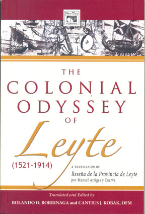 The Colonial Odyssey of Leyte (1521–1914): A Translation of Reseña de la Manuel Artigas y Cuerva Rolando Borrinaga
